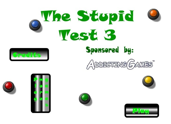 Play The Stupid Test 3 Game Full Screen